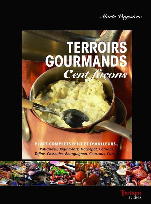 terroirs gourmands ; cent façons