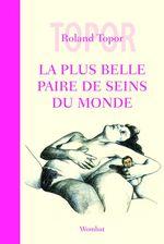 Vente Livre Numérique : La Plus Belle Paire de seins du monde  - Roland TOPOR