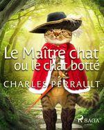 Vente Livre Numérique : Le Maître chat ou le chat botté  - Charles Perrault
