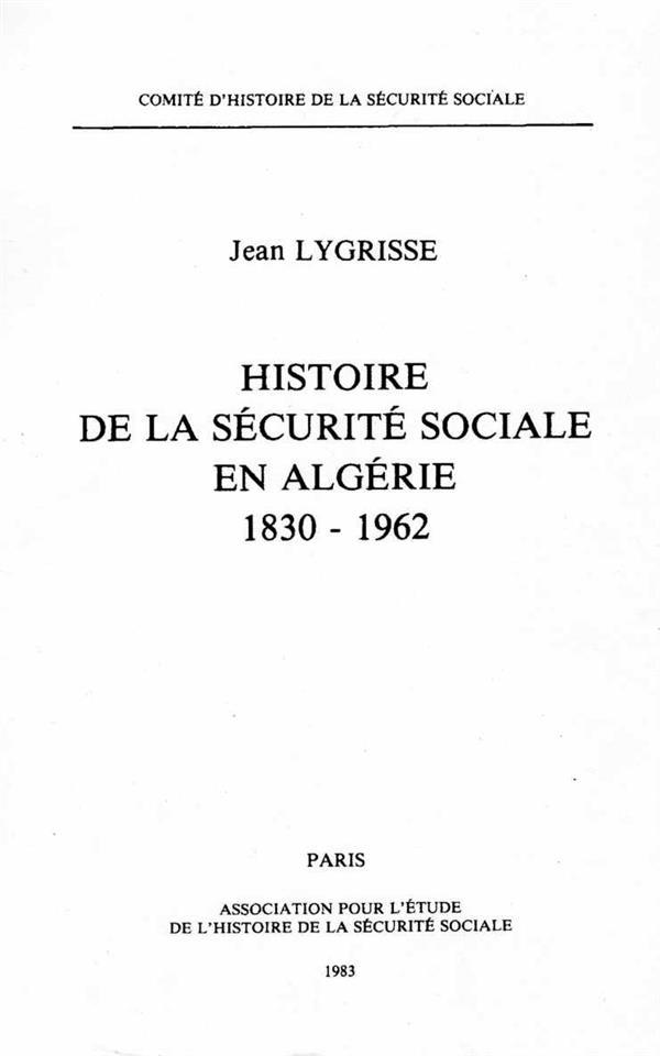 Histoire de la securite sociale en algerie 1830-1962