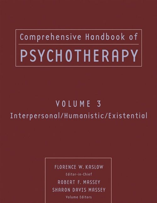 Comprehensive Handbook of Psychotherapy, Interpersonal/Humanistic/Existential