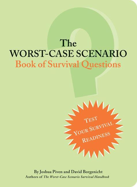 The Worst-Case Scenario ; Book of Survival Questions