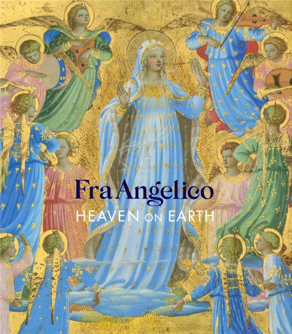 Fra Angelico ; heaven on earth