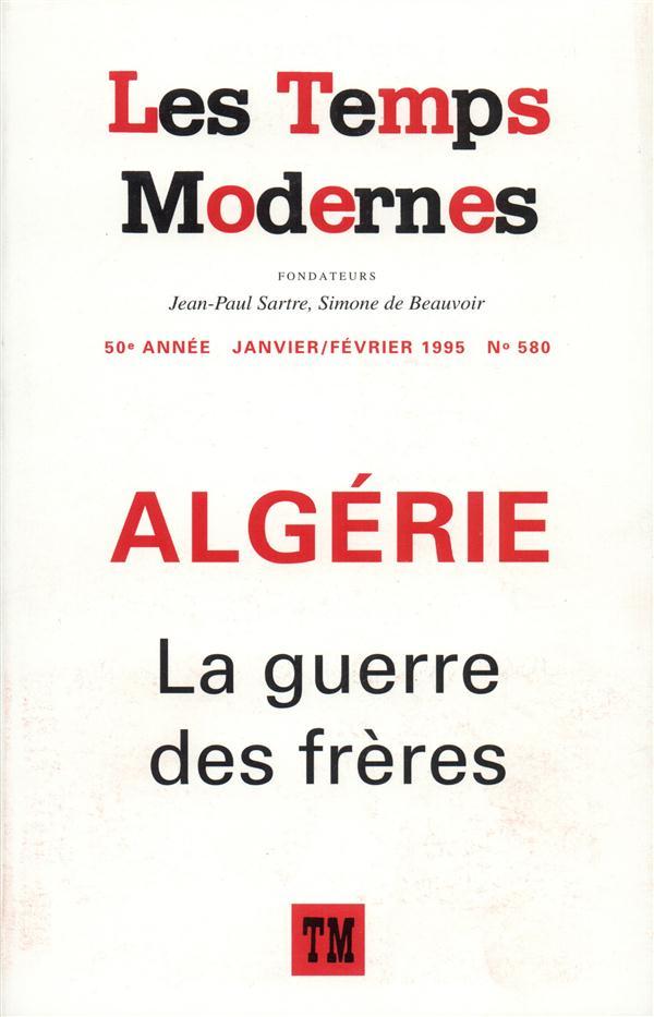 Les temps modernes 580 (janvier/fevrier 1995) - algerie, la guerre des freres