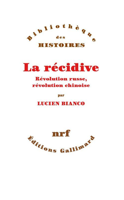 la récidive ; révolution russe, révolution chinoise