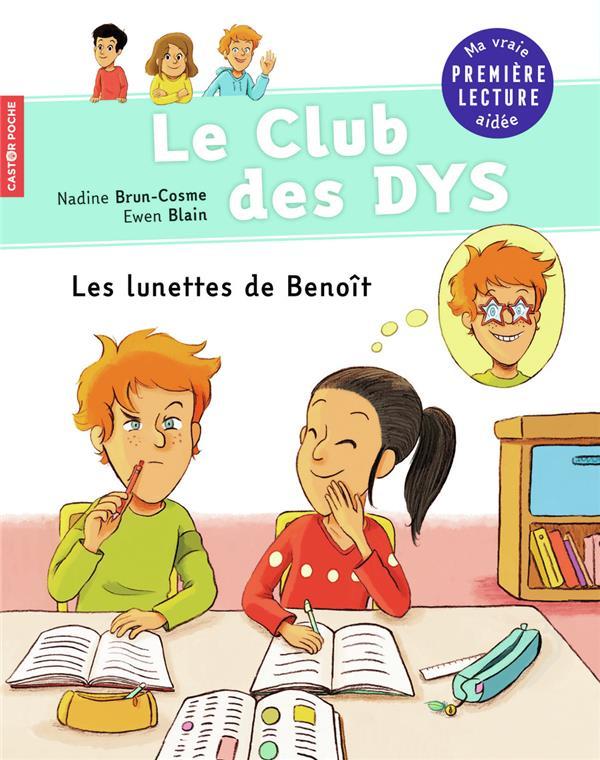 Le club des Dys T.2 ; les lunettes de Benoît