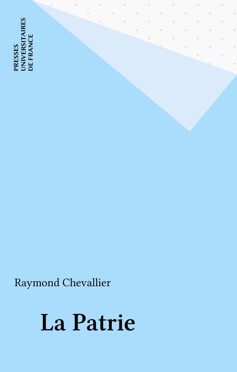 La patrie  - Chevallier R.  - Raymond Chevallier