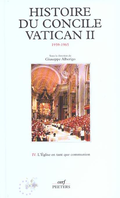 HISTOIRE DU CONCILE VATICAN 2 (1959-1965) - TOME 4 L-EGLISE EN TANT QUE COMMUNION - VOL04