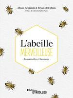 L'abeille merveilleuse ; la connaitre et la sauver  - Alison Benjamin - Brian Mccallum