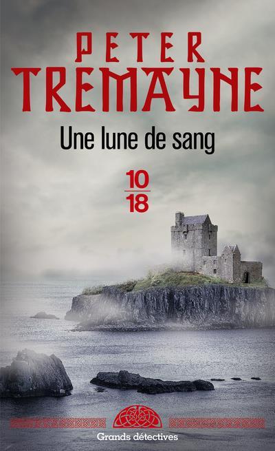 TREMAYNE, PETER - UNE LUNE DE SANG