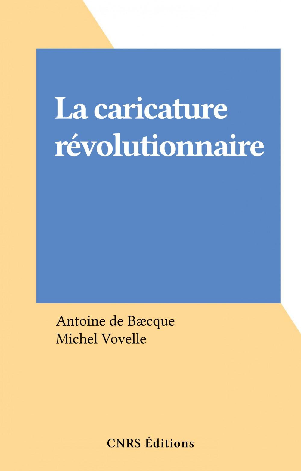 La caricature revolutionnaire - 1 volume