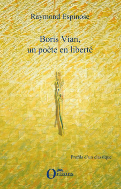 Boris Vian, un poète en liberté