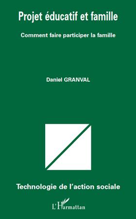 Projet éducatif et famille  - Daniel Granval