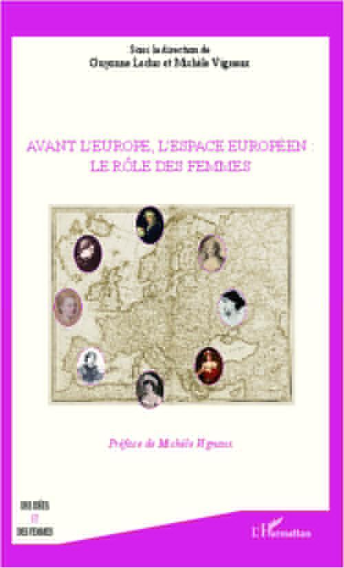 Avant l'Europe, l'espace Européen : le rôle des femmes