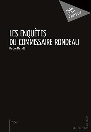 Les enquêtes du commissaire Rondeau