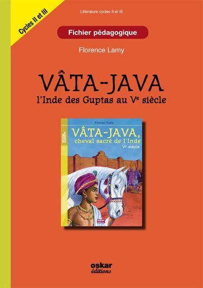 Vâta-Java, l'Inde des Guptas au Ve siècle ; fichier pédagogique ; cycle II et III