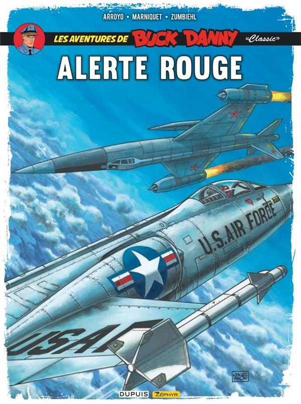 Les aventures de « Buck Danny » Classic T.6 ; alerte rouge