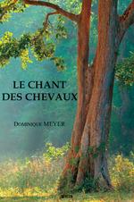 Vente Livre Numérique : Le Chant des Chevaux  - Dominique Meyer