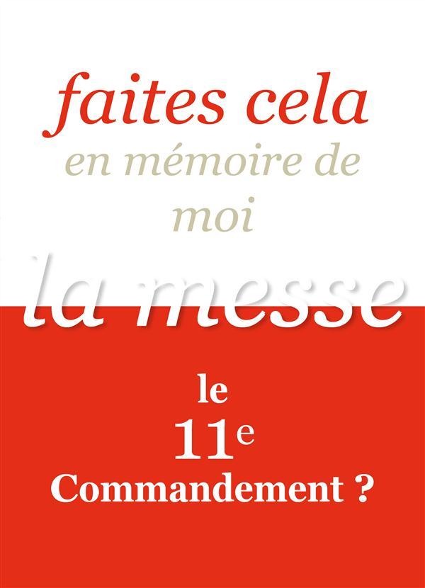 FAITES CELA EN MEMOIRE DE MOI  -  LA MESSE EST POUR TOUS