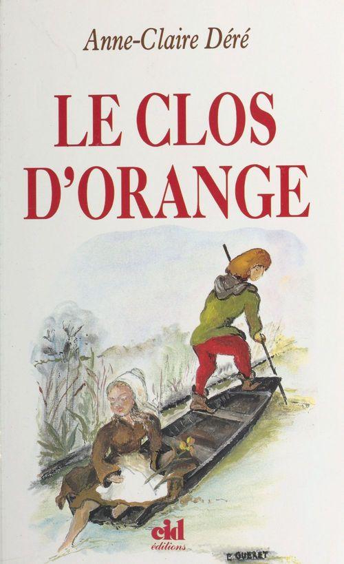 Le Clos d'Orange  - Anne-Claire Déré