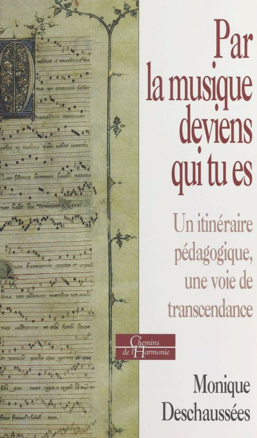 Par la musique, deviens qui tu es ; un itinéraire pédagogique, une voir de transcendance