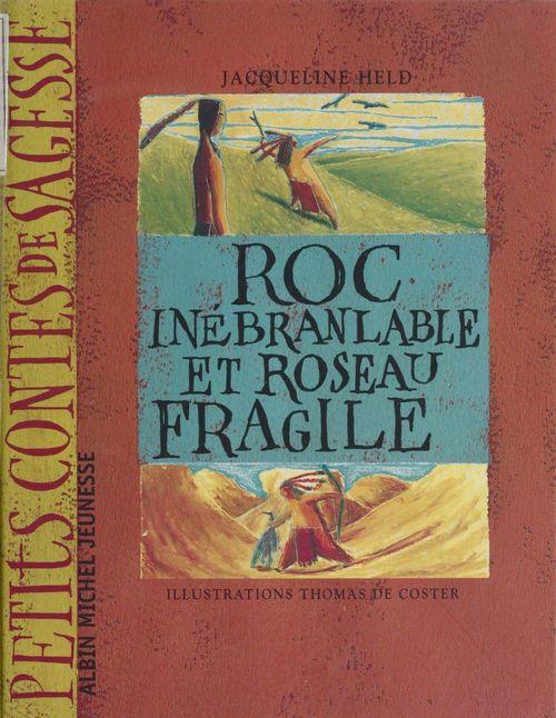 Roc-Inébranlable et Roseau-Fragile