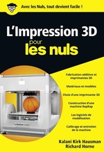 Vente Livre Numérique : L'impression 3D pour les Nuls, poche  - Richard HORNE - Kalani Kirk HAUSMAN