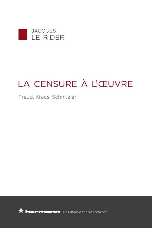 La censure à l'oeuvre ; Freud ; Kraus ; Schnitzier