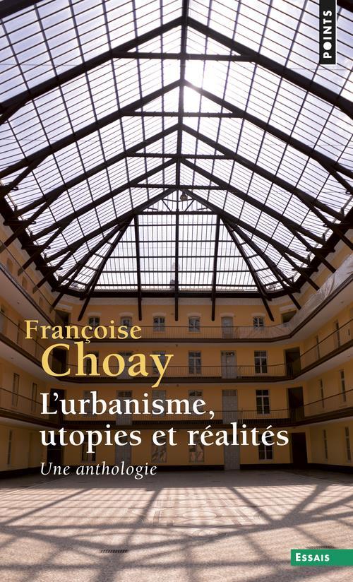 L'urbanisme, utopies et réalités ; une anthologie