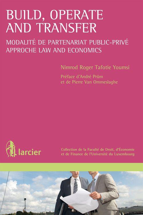 Build, operate and transfer ; modalité de partenariat public-privé ; approche law and economics