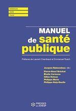 Manuel de santé publique  - Pierre-Henri Bréchat - Gilles Huteau - Jacques Raimondeau - Élodie Carmona