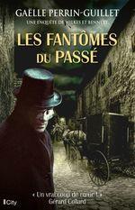 Les fantômes du passé  - Gaëlle Perrin-Guillet