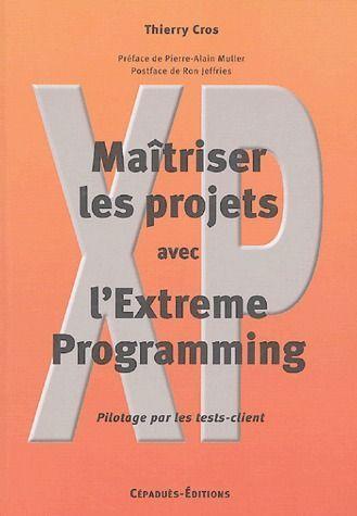 Maitriser Les Projets Avec L'Extreme Programming