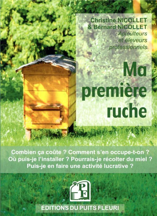 Ma Premiere Ruche Avoir Une Ruche Dans Son Jardin Bernard Nicollet Christine Nicollet Puits Fleuri Grand Format Le Livre En Fete Figeac