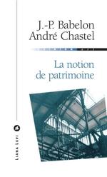 Vente Livre Numérique : La notion de patrimoine  - André Chastel - Jean-Pierre Babelon