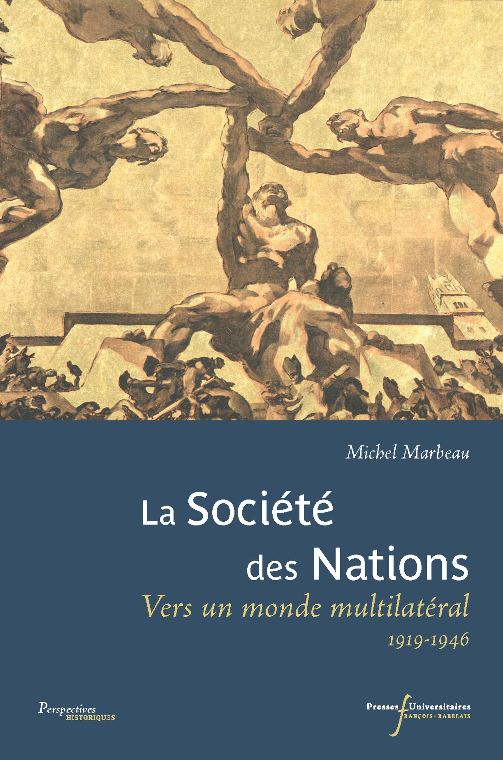 La Société des Nations ; vers un monde multilatéral, 1919-1946