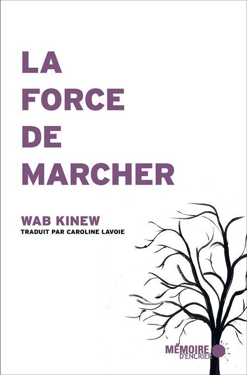 La force de marcher  - Wab Kinew