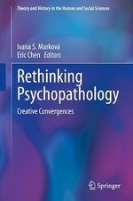 Rethinking Psychopathology  - Ivana S. Markova - Eric Chen