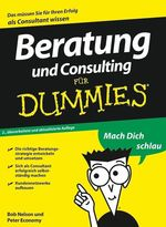 Beratung und Consulting für Dummies  - Peter ECONOMY - Bob NELSON