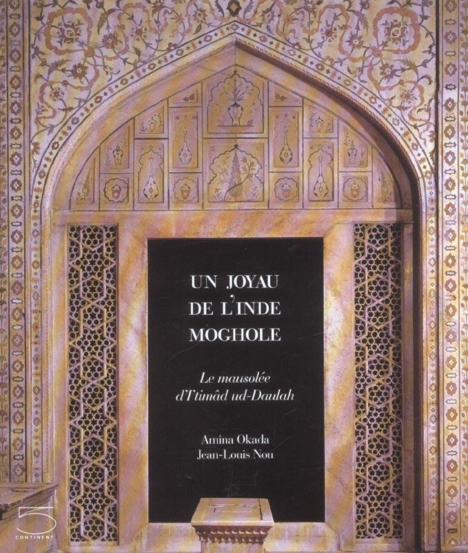 Un joyau de l'inde moghole : le mausolee d'itimad ud-daulah