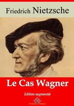 Vente Livre Numérique : Le Cas Wagner - suivi d'annexes  - Friedrich Nietzsche
