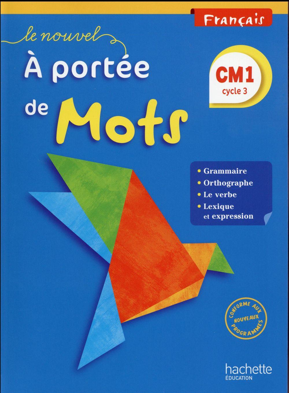 A PORTEE DE MOTS ; français ; CM1 ; livre de l'élève (édition 2016)