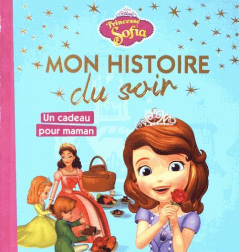 Mon Histoire Du Soir ; Princesse Sofia ; Fete Des Meres