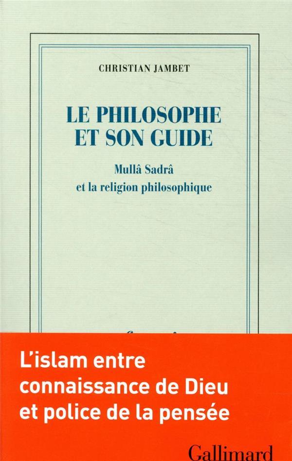 LE PHILOSOPHE ET SON GUIDE : MULLA SADRA ET LA RELIGION PHILOSOPHIQUE