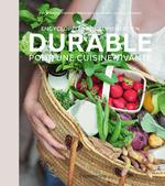 Encyclopédie de l'alimentation durable  - Marie-Laure Fréchet - Valérie Lhomme - Bérengère Abraham