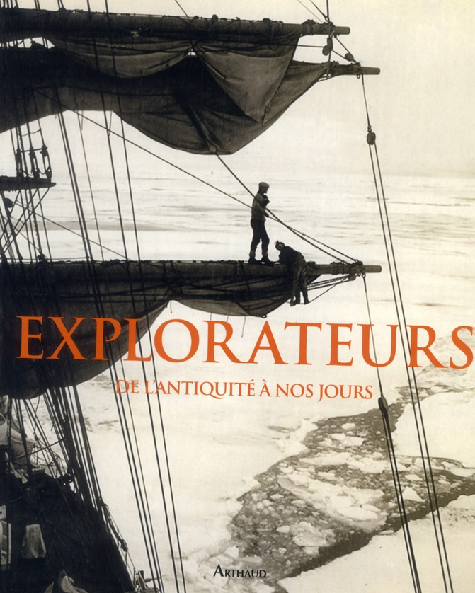 Explorateurs ; de l'Antiquité à nos jours
