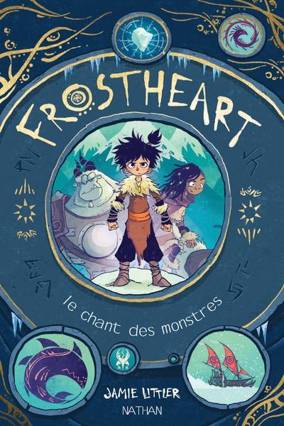 FROSTHEART T.1  -  LE CHANT DES MONSTRES