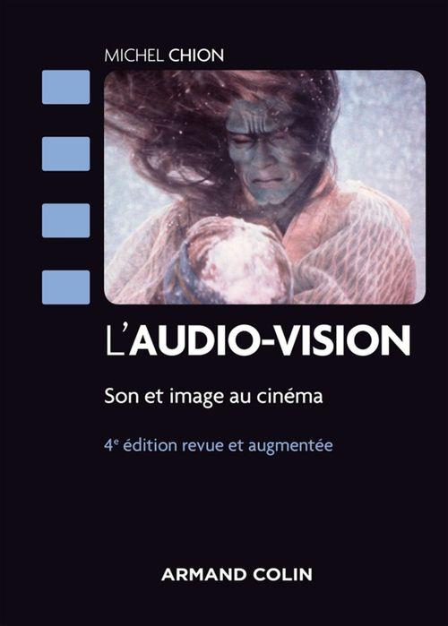 L'audio-vision ; son et image au cinéma (4e édition)