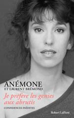 Je préfère les génies aux abrutis  - ANÉMONE - Laurent BRÉMOND