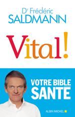 Vital !  - Frédéric Saldmann
